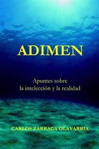 Adimen: Apuntes Sobre La Inteleccion y La Realidad
