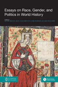 Essays on Race, Gender, and Politics in World History