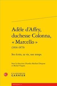 Adele D'Affry, Duchesse Colonna, Marcello (1836-1879): Ses Ecrits, Sa Vie, Son Temps