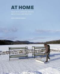 At Home: Talks with Canadian Artists about Place and Practice