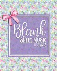 Blank Sheet Music - 12 Staves: Sheet Music Paper / Blank Music Paper / Manuscript Notebook / Music Notation - Hydrangea Flower Cover