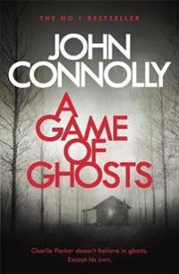 Game of ghosts - a charlie parker thriller: 15.  from the no. 1 bestselling