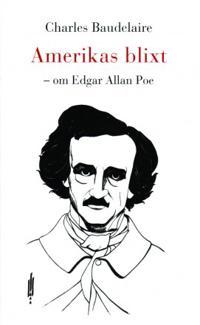 Amerikas blixt ? om Edgar Allan Poe