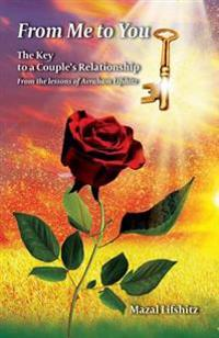 From Me to You: The Key to a Romantic Relationship from the Lessons of Avraham L