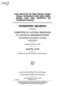 The Impacts of the Obama Ceq's Final Guidance for Ghg Emissions and the Effects of Climate Change: Oversight Hearing Before the Committee on Natural R