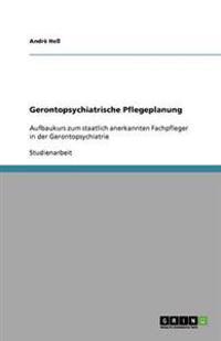 Gerontopsychiatrische Pflegeplanung