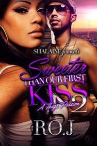 Sweeter Than Our First Kiss 2: A Thug's Passion