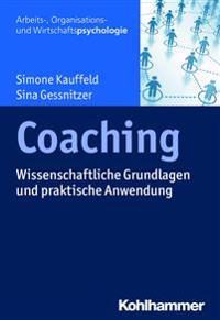 Coaching: Wissenschaftliche Grundlagen Und Praktische Anwendung