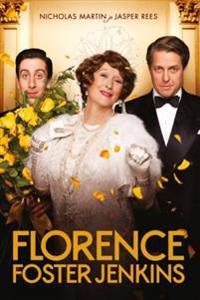 Florence foster jenkins. hämmastav lugu ameerika tuntuimast ja vähim hinnatud sopranist