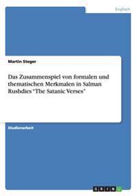"""Das Zusammenspiel Von Formalen Und Thematischen Merkmalen in Salman Rushdies """"The Satanic Verses"""""""