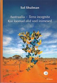 Austraalia-terra incognita. kui loomad olid veel inimesed