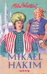 Mikael Hakim : kymmenen kirjaa Mikael Carvajalin eli Mikael el-Hakimin elämästä vuosina 1527-38 hänen tunnustettuaan ainoan Jumalan ja antauduttuaan Korkean portin palvelukseen