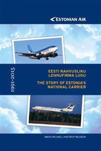 Estonian air. eesti rahvusliku lennufirma lugu 1991-2015