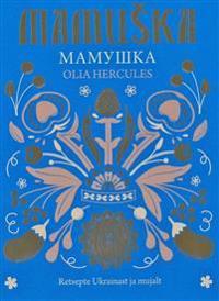 Mamuška. retsepte ukrainast ja mujalt