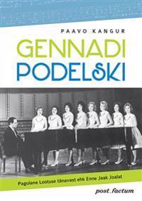 Gennadi podelski. pagulane lootuse tänavast ehk enne jaak joalat