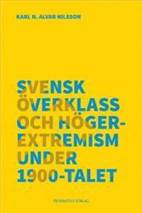 Svensk överklass och högerextremism under 1900-talet