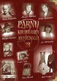 Pärnu kirjarahva antoloogia 3