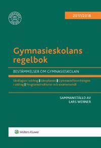 Gymnasieskolans regelbok 2017/18 : bestämmelser om gymnasieskolan