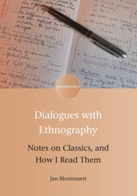 Dialogues with Ethnography: Notes on Classics, and How I Read Them