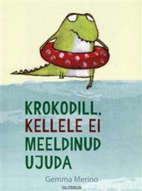 Krokodill, kellele ei meeldinud ujuda