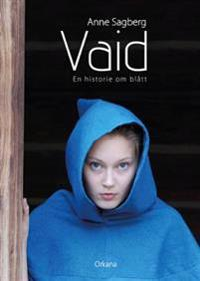 Vaid; en historie om blått - Anne Sagberg | Ridgeroadrun.org
