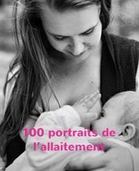 100 portraits de l'allaitement