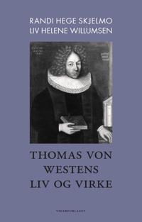 Thomas von Westens liv og virke - Randi Hege Skjelmo, Liv Helene Willumsen   Ridgeroadrun.org