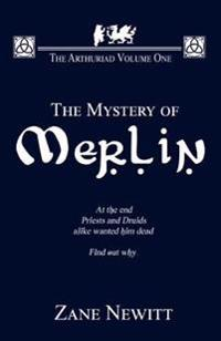 The Arthuriad Volume One: The Mystery Of Merlin