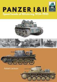 Panzer I & II: Blueprint for Blitzkrieg 1933-1941
