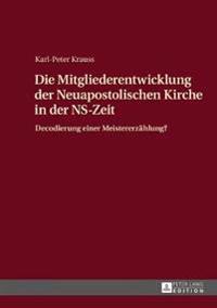Die Entwicklung Der Neuapostolischen Kirche in Der NS-Zeit: Decodierung Einer Meistererzaehlung?