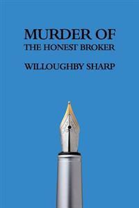 Murder of the Honest Broker