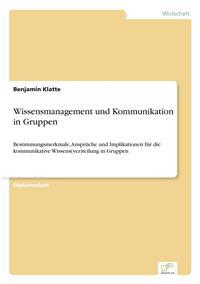 Wissensmanagement Und Kommunikation in Gruppen