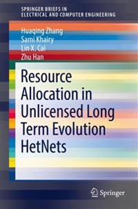 Resource Allocation in Unlicensed Long Term Evolution Hetnets