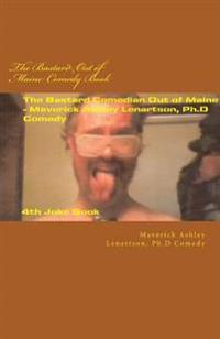 The Bastard Ouf of Maine Comedy Book: (Steal This Book for Your Comedy Routines)