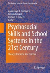 Psychosocial Skills and School Systems in the 21st Century