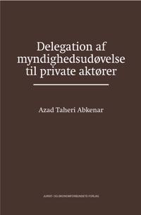 Delegation af myndighedsudøvelse til private aktører