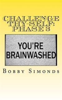 Challenge Thy-Self: Phase 3: Creating a New Mind!