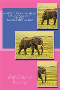 My First Trilingual Book - English-Swedish-Turkish - Animals from A to Z