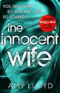 Innocent wife - the breakout psychological thriller of 2018, tipped by lee
