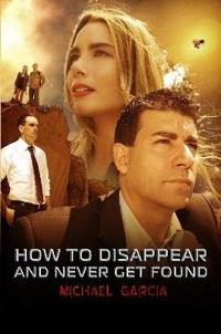 How to Disappear and Never Get Found Novelisation