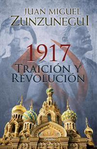 1917: Traicion y Revolucion / 1917: Betrayal and Revolution
