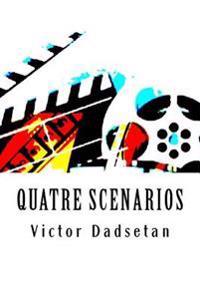 Quatre Scenarios