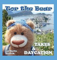 Tor the Bear Takes a Daycation