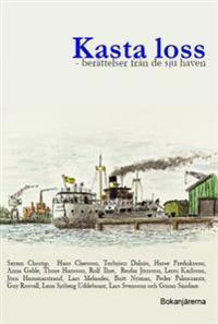 Kasta loss : berättelser från de sju haven
