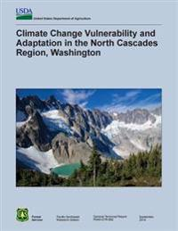 Climate Change Vulnerability and Adaptation in the North Cascades Region, Washington
