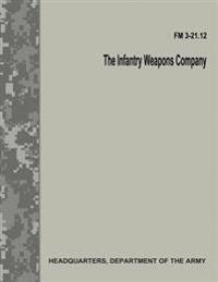 The Infantry Weapons Company (FM 3-21.12)