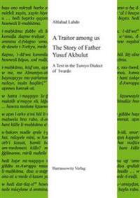 A Traitor Among Us. the Story of Father Yusuf Akbulut: A Text in the Turoyo Dialect of 'Iwardo