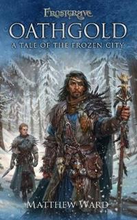 Frostgrave: Oathgold: A Tale of the Frozen City