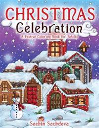 Christmas Celebration: A Festive Coloring Book for Adults