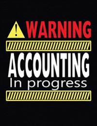 Warning Accounting in Progress: Composition Notebook - 5x5 Quad Rule: Composition Notebook, 5x5 Quad Rule Graph Paper for School / Work / Journaling
